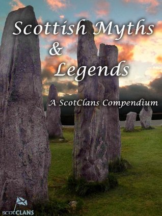 Scottish Myths and Legends  by  Tom Moss