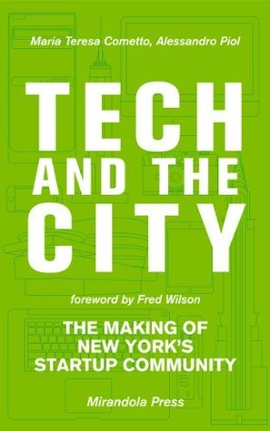 Tech and the City: The Making of New Yorks Startup Community Maria Teresa Cometto