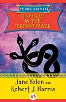 Odysseus in the Serpent Maze (Young Heroes)