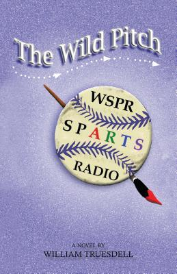 The Wild Pitch  by  William Truesdell