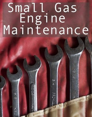 Small Gas Engine Maintenance  by  Christian Green