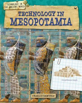 Technology in Mesopotamia Charlie Samuels
