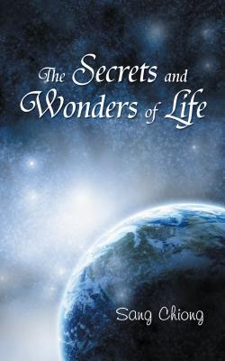 The Secrets and Wonders of Life Sang Chiong