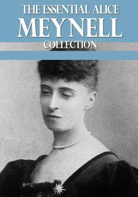 The Essential Alice Meynell Collection  by  Alice Meynell