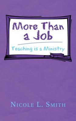 More Than a Job: Teaching Is a Ministry Nicole L Smith
