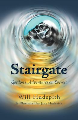 Stairgate - Gordons Adventures on Everest  by  Will Hudspith