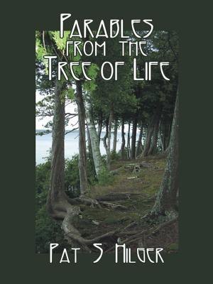 Parables from the Tree of Life  by  Pat S Hilger