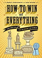 How to Win at Everything