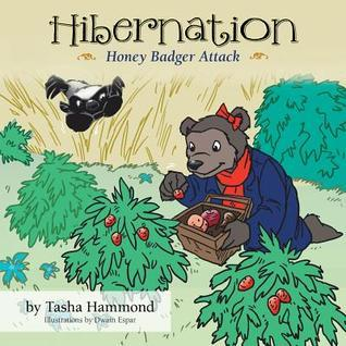 Hibernation: Honey Badger Attack  by  Tasha Hammond