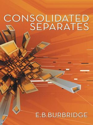 Consolidated Separates  by  E.B. Burbridge