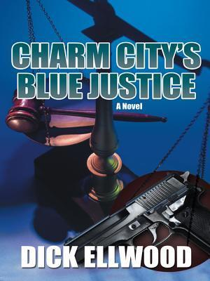 Charm Citys Blue Justice  by  Dick Ellwood