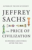 The Price of Civilization: Economics and Ethics After the Fall