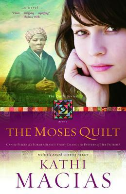 The Moses Quilt  by  Kathi Macias