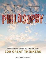 Philosophy: A Beginner's Guide