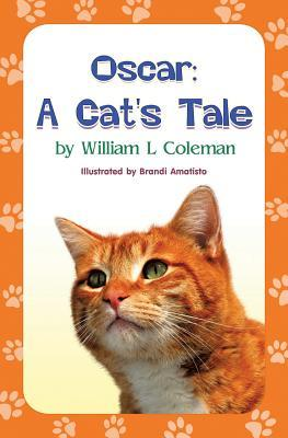 Oscar: A Cats Tale  by  William L. Coleman