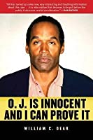 O. J. Is Innocent and I Can Prove It: The Shocking Truth about the Murders of Nicole Simpson and Ron Goldman