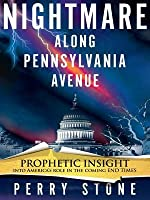 Nightmare on Pennsylvania Ave: America Is Experiencing Change and Transition As We Enter the Time of the End