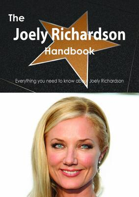 The Joely Richardson Handbook - Everything You Need to Know about Joely Richardson  by  Emily Smith