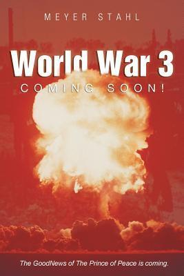 World War 3 Coming Soon!  by  Meyer Stahl