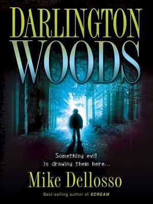 Darlington Woods: Something Evil Is Drawing Them Here  by  Mike Dellosso