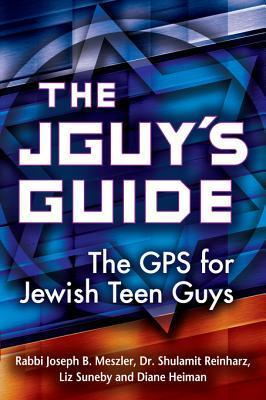 The Jguys Guide: The GPS for Jewish Teen Guys  by  Joseph B Meszler