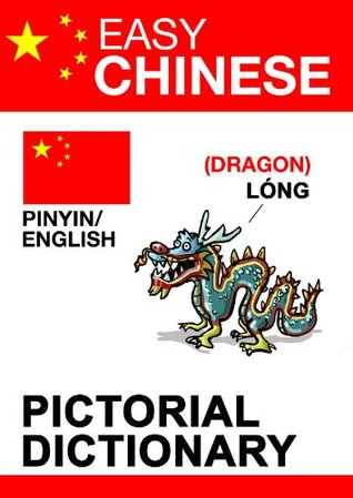 Easy Chinese - pictorial dictionary  by  Evi Poxleitner