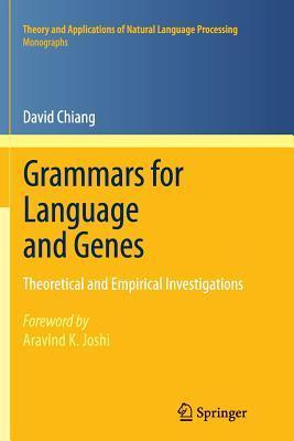 Grammars for Language and Genes: Theoretical and Empirical Investigations  by  David Chiang