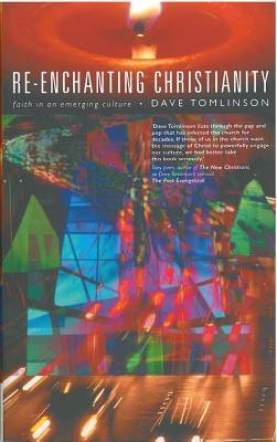Re-Enchanting Christianity  by  Dave Tomlinson