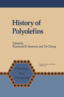 History of Polyolefins: The World S Most Widely Used Polymers F B Seymour