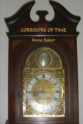 Corridors of Time  by  Anne Saker