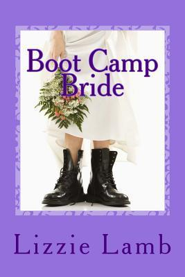 Boot Camp Bride: Romance and Intrigue on the Norfolk Marshes  by  Lizzie Lamb