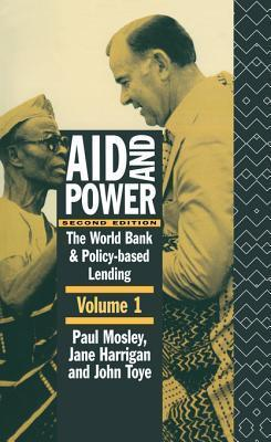 Aid and Power - Vol 1: The World Bank and Policy Based Lending Jane Harrigan