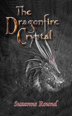 The Dragonfire Crystal  by  Suzanne Round