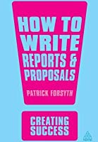 How to Write Reports and Proposals