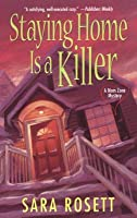 Staying Home Is a Killer (A Mom Zone Mystery #2)