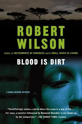 Blood Is Dirt Robert Wilson