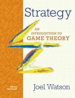 Strategy: An Introduction to Game Theory (Third International Student Edition)