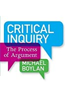 Critical Inquiry: The Process of Argument