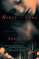 """Henry and June: From """"A Journal of Love"""" -The Unexpurgated Diary of Anais Nin (1931-1932)"""