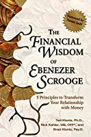 The Financial Wisdom of Ebenezer Scrooge: 5 Principles to Transform Your Relationship with Money