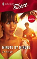 Minute By Minute (Harlequin Blaze)