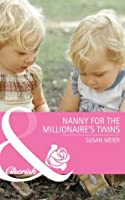 Nanny for the Millionaire's Twins (First Time Dads! - Book 2)
