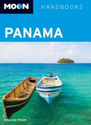 Moon Panama (Moon Handbooks)  by  William Friar