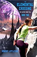 The Elemental Crossing (The Eleven Hour Fall, #2)