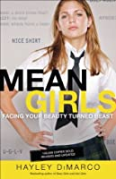 Mean Girls: Facing Your Beauty Turned Beast