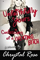 Unfaithfully Yours: Confessions of a Cheating Bitch