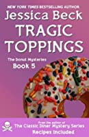 Tragic Toppings (The Donut Mysteries)