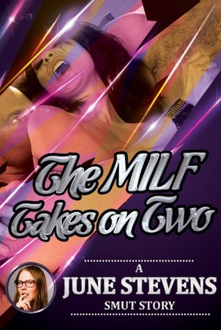 The MILF Takes on Two: A First Anal and First Double Penetration Short  by  June   Stevens