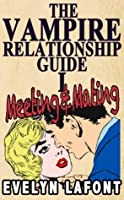 The Vampire Relationship Guide: Meeting & Mating (Vampire Relationship Guide #1)