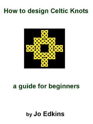 How to design Celtic Knots - a guide for beginners  by  Jo Edkins